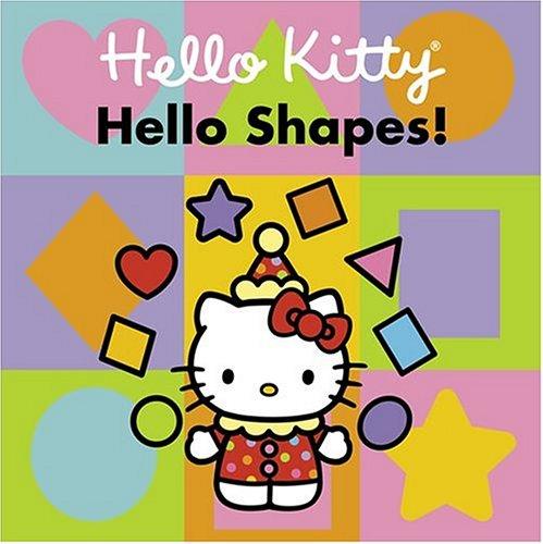 Hello Kitty, Hello Shapes!: Higashi/Glaser Design Inc.