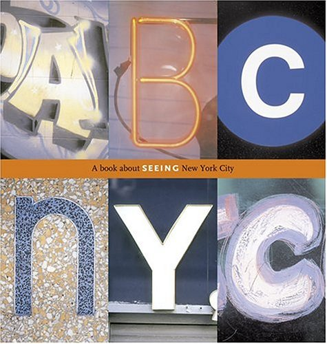9780810958548: ABC NYC: A Book about Seeing New York City