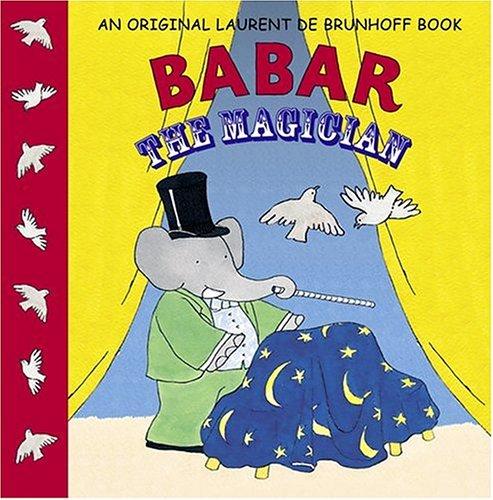 Babar the Magician (Babar (Harry N. Abrams)): Laurent de Brunhoff