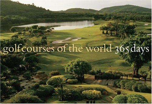 9780810958937: Golf Courses of the World: 365 Days
