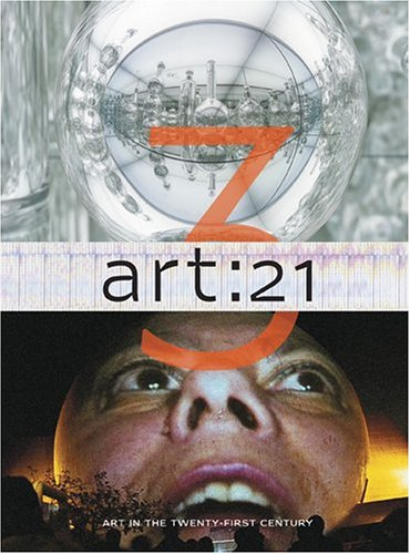 Art: 21: Art in the Twenty-First Century 3 (Art 21 PBS S) (Pt. 3)