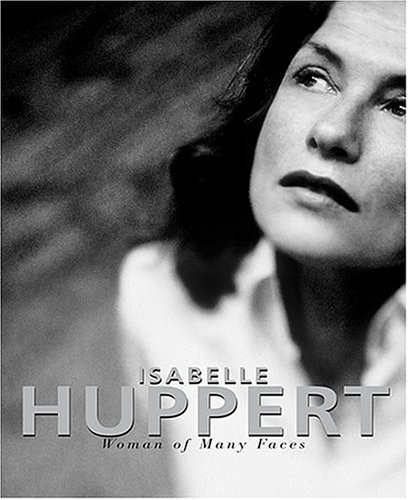 9780810959903: Isabelle Huppert: Woman of Many Faces