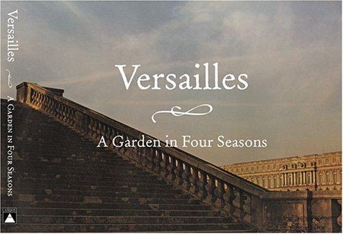 9780810959910: Versailles: A Garden in Four Seasons