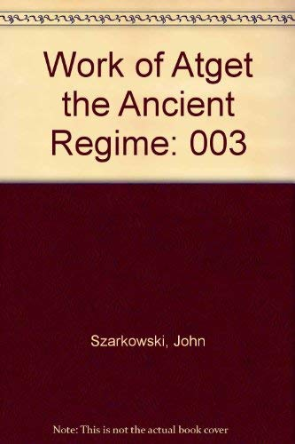 Work of Atget: The Ancient Regime (0810960109) by John Szarkowski