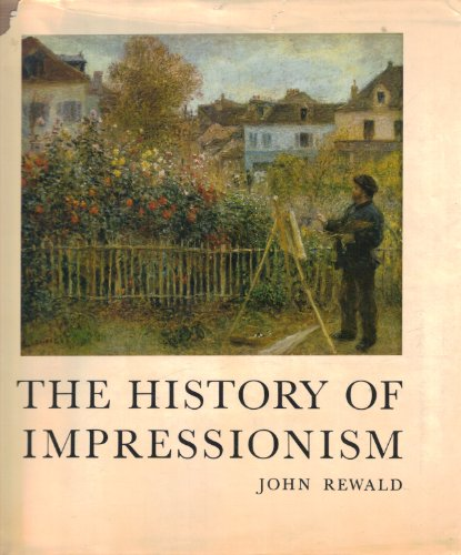The History of Impressionism: Rewald, John