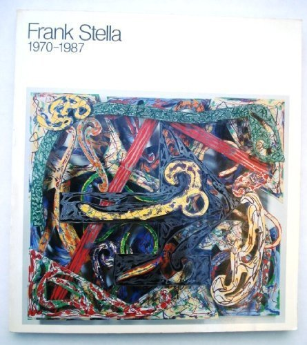 9780810960749: Frank Stella: 1970-1987 (Museum of Modern Art)