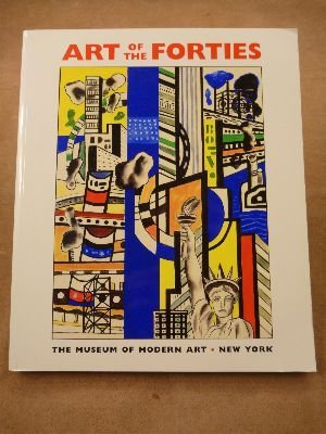 9780810960893: Art of the Forties (A Museum of Modern Art Book)