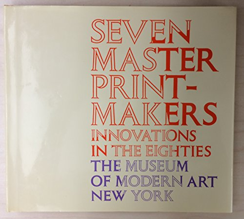 Seven Master Printmakers : Innovations in the: Castleman, Riva