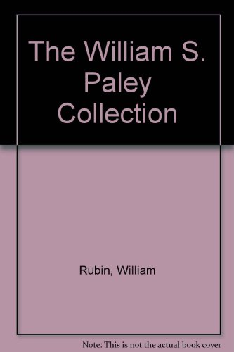The William S. Paley Collection: Rubin, William, and Matthew Armstrong