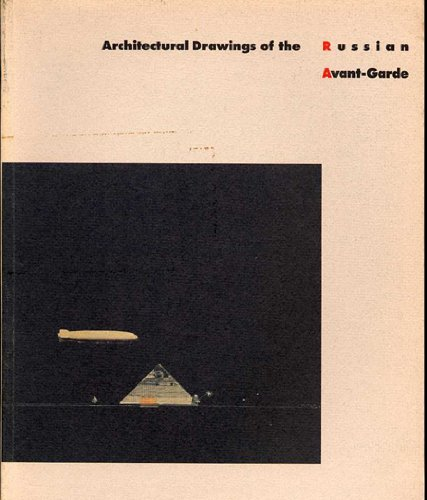9780810961371: Architectural Drawings of the Russian Avant-Garde (A Museum of Modern Art Book)