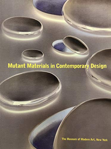 9780810961456: Mutant Materials in Contemporary Design: The Museum of Modern Art, New York