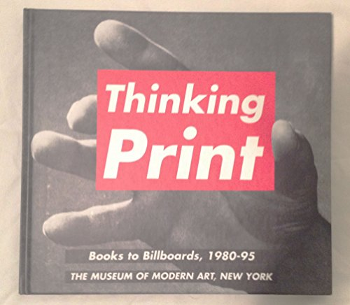 9780810961647: Thinking Print: Books to Billboards, 1980-95