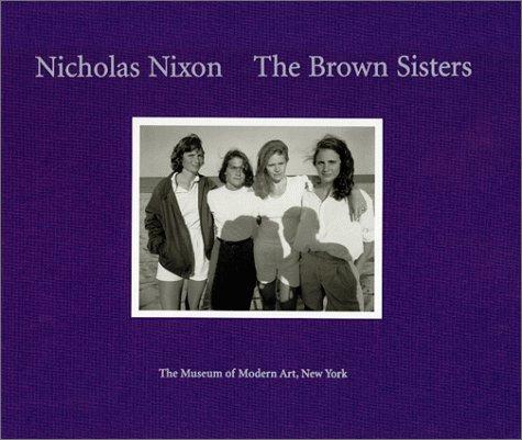 9780810962002: NIXON N. THE BROWN SISTERS -> ZIE ISBN 0870700421 (Museum of Modern Art Books)