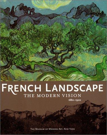 French Landscape: The Modern Vision 1880-1920: Magdalena Dabrowski