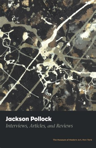 Jackson Pollock: Interviews, Articles, and Reviews (Museum of Modern Art Books): Karmel, Pepe