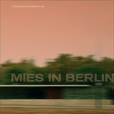 9780810962163: Mies in Berlin (Museum of Modern Art Books)