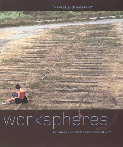 9780810962170: Workspheres: Design and Contemporary Work Styles (Museum of Modern Art Books)