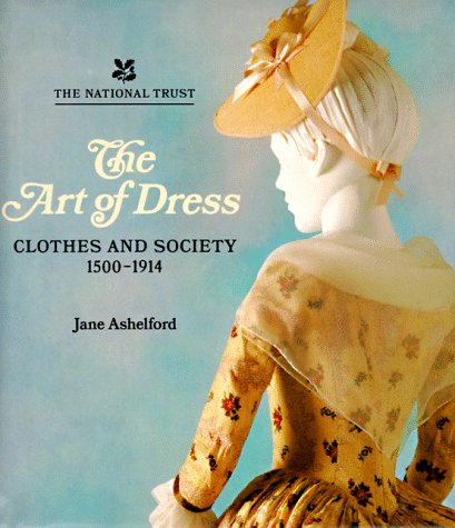 9780810963177: The Art of Dress: Clothes and Society 1500-1914