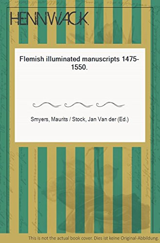 Flemish Illuminated Manuscripts: 1475-1550: Gosudarstvennyi Ermitazh (Russia);Museo