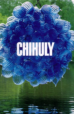 Chihuly: Kuspit, Donald; Chihuly, Dale