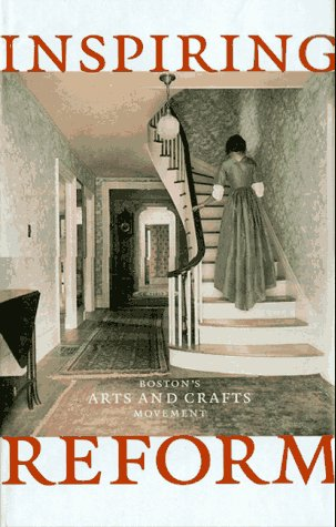 9780810963412: Inspiring Reform: Boston's Arts and Crafts Movement
