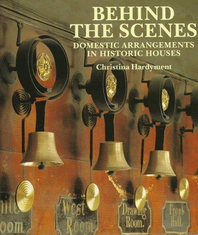 9780810963436: Behind the Scenes: Domestic Arrangements in Historic Houses