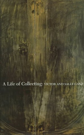 9780810963580: A Life of Collecting: Victor and Sally Ganz