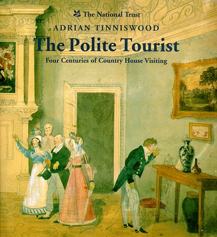 9780810963726: The Polite Tourist: Four Centuries of Country House Visiting