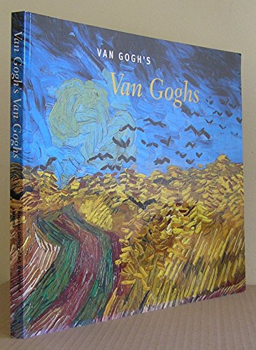 9780810963740: Van Gogh's Van Goghs : Masterpieces from the Van Gogh Museum Amsterdam