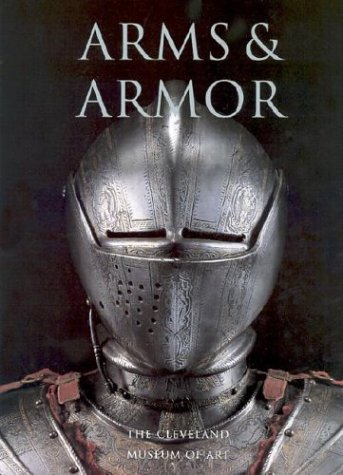 9780810963764: Arms and Armor: The Cleveland Museum of Art