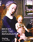 Bruges and the Renaissance: Memling to Pourbus: Stichting Kunstboek