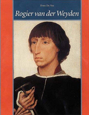 9780810963900: Rogier Van Der Weyden: The Complete Works