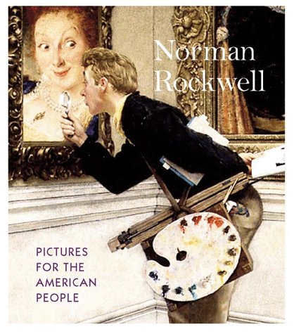 Norman Rockwell: Pictures for the American People (0810963922) by Norman Rockwell; Maureen Hart Hennessey; Judy L. Larson