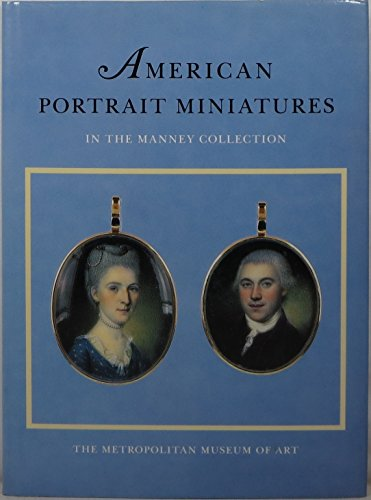 9780810964013: American Portrait Miniatures in the Manney Collection