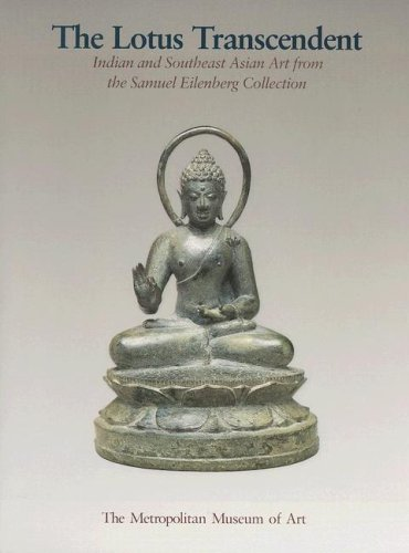 The Lotus Transcendent: Indian and Southeast Asian Art from the Samuel Eilenberg Collection