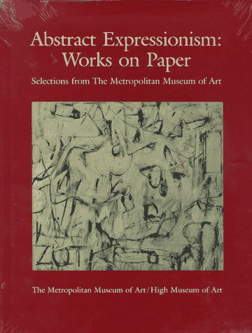 9780810964242: Abstract Expressionism: Works on Paper : Selections from the Metropolitan Museum of Art