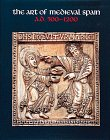 9780810964334: The Art of Medieval Spain, A.D.500-1200