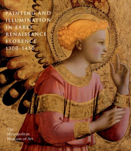 PAINTING AND ILLUMINATION IN EARLY RENAISSANCE FLORENCE 1300-1450: Kanter, Laurence, Boehm, Barbara...