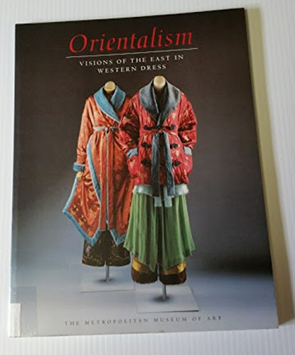 9780810964907: Orientalism: Visions of the East in Western Dress