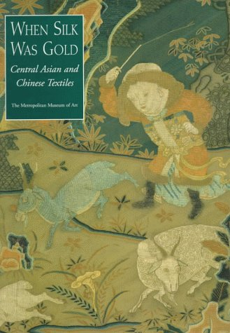 9780810965133: When Silk Was Gold: Central Asian and Chinese Textiles (Bijoux-Mode-Tex)