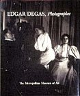 Edgar Degas, Photographer -- 1998 publication (0810965240) by Malcolm R. Daniel; Eugenia Parry; Theodore Reff