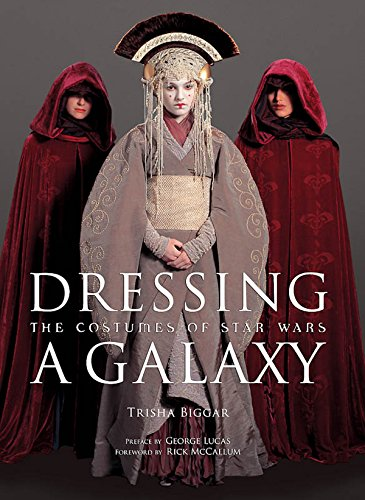 9780810965676: Dressing a Galaxy: The Costumes of St: The Costumes of Star Wars