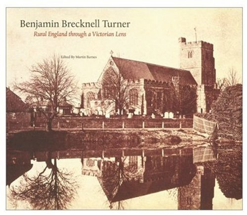 9780810965836: Benjamin Brecknell Turner: Rural England Through a Victorian Lens (Victoria and Albert Museum Studies)