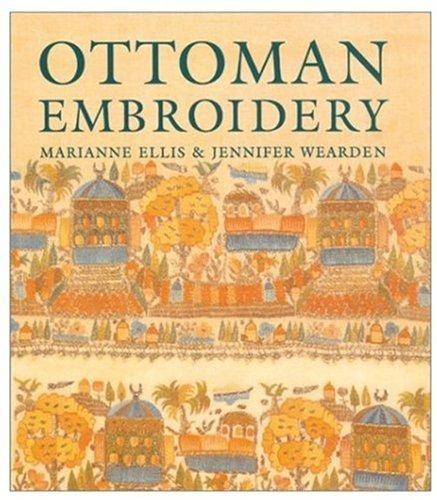 Ottoman Embroidery: Ellis, Marianne;Wearden, Jennifer