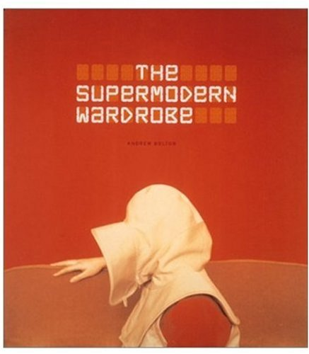 9780810965874: The Supermodern Wardrobe