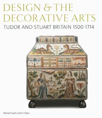 9780810966178: Design and the Decorative Arts: Tudor and Stuart Britain 1500-1714