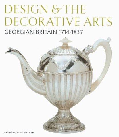 9780810966185: Design and the Decorative Arts: Georgian Britain 1714-1837