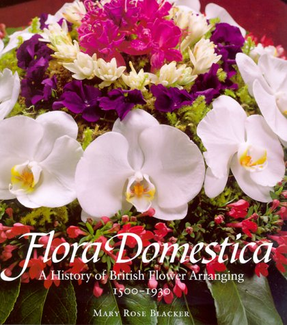 9780810967038: Flora Domestica: A History of British Flower Arranging 1500-1930
