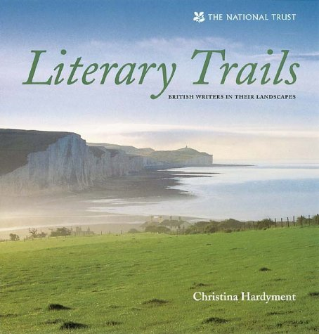 Literary Trails: British Writers in Their Landscapes: Christina Hardyment