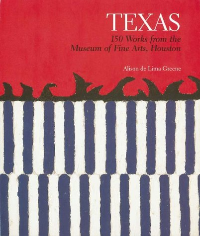 Texas: 150 Works from the Museum of Fine Arts, Houston.; (exhibition publication)